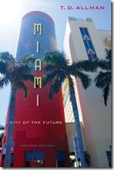 """The cover of T.D. Allman's """"Miami: City of the Future."""""""