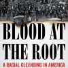 'Blood at the Root': Ethnic cleansing comes to the South